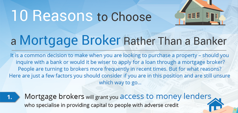 10 Reasons To Choose A Mortgage Broker Rather Than A Banker