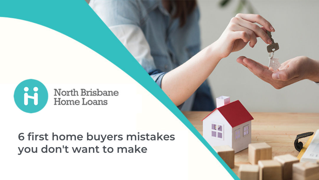 Top 6 First Home buyers Mistakes