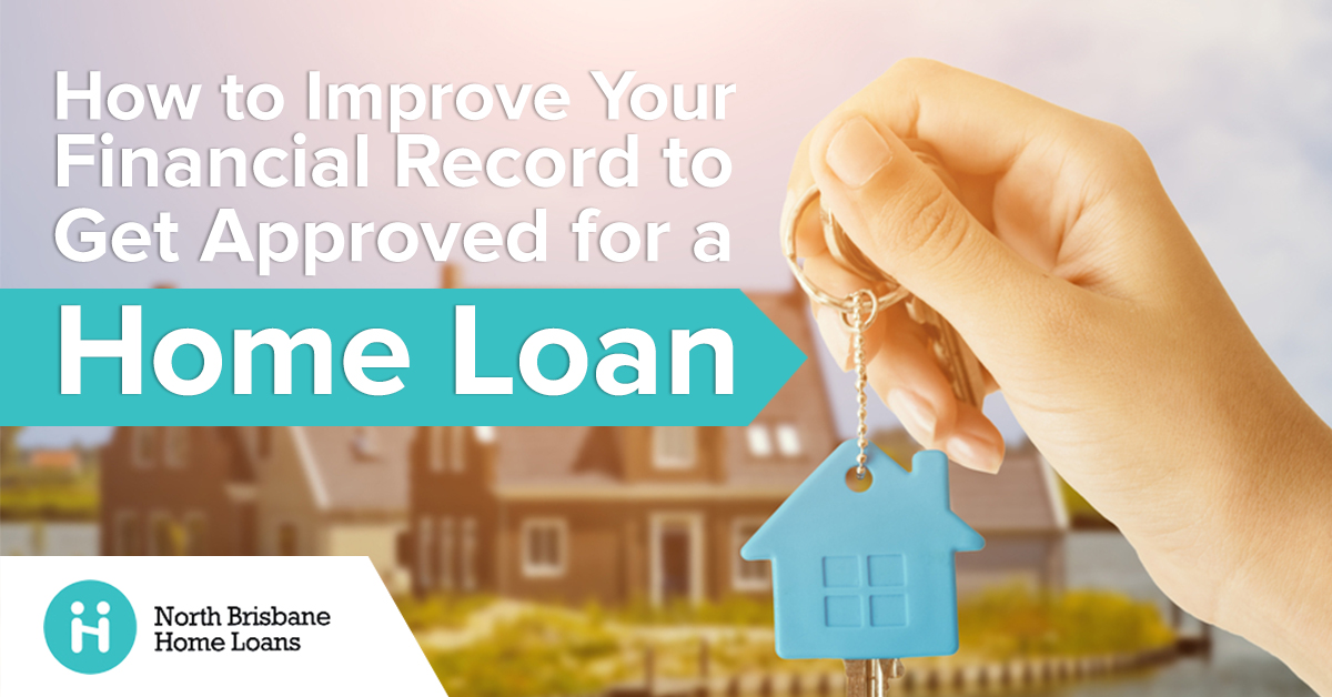 Get Approved For a Home Loan