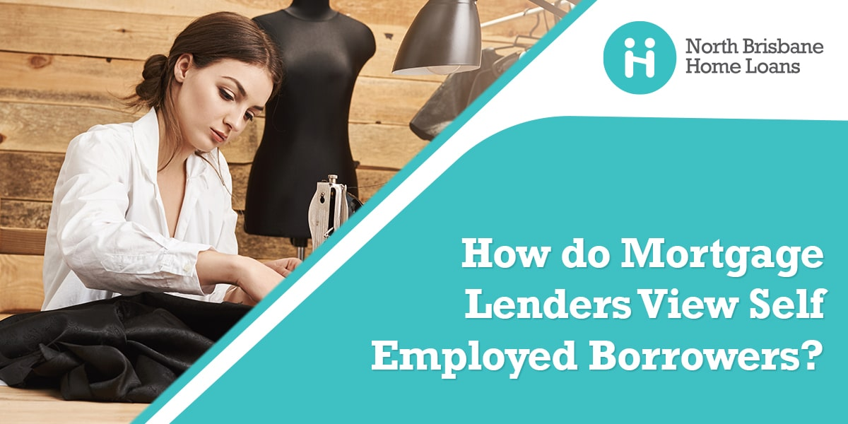 How do Mortgage Lenders View Self-Employed Borrowers